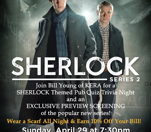 Special Sherlock 2 sneak preview, Sunday (4/29) at 7:30pm – Trinity Hall, Mockingbird Station