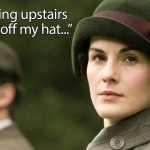 How to win an argument — 'Downton Abbey' style