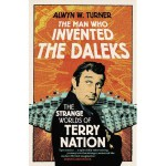 The Man Who Invented the Daleks – Terry Nation