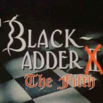 Blackadder the Fifth – Any thoughts?