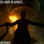 Capaldi's TARDIS set to land in August!